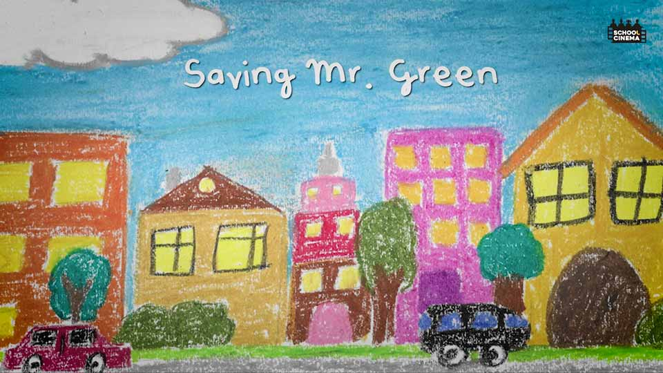 Saving Mr. Green for School Cinema