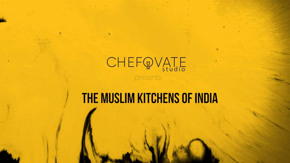 Muslim Kitchens of India for Chefovate